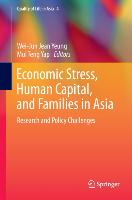 Cover-Bild zu Yeung, Wei-Jun Jean (Hrsg.): Economic Stress, Human Capital, and Families in Asia