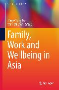 Cover-Bild zu Tsai, Ming-Chang (Hrsg.): Family, Work and Wellbeing in Asia (eBook)