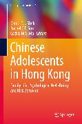 Cover-Bild zu Shek, Daniel (Hrsg.): Chinese Adolescents in Hong Kong (eBook)