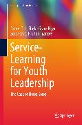 Cover-Bild zu T. L. Shek, Daniel (Hrsg.): Service-Learning for Youth Leadership (eBook)