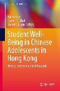 Cover-Bild zu Lee, Tak Yan (Hrsg.): Student Well-Being in Chinese Adolescents in Hong Kong (eBook)