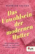 Cover-Bild zu Das Unwohlsein der modernen Mutter (eBook) von Kaiser, Mareice