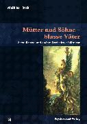 Cover-Bild zu Hirsch, Mathias: Mütter und Söhne - blasse Väter (eBook)