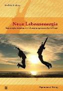 Cover-Bild zu Liebau, Irmhild: Neue Lebensenergie (eBook)