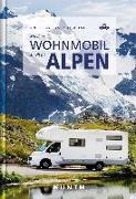Cover-Bild zu Mit dem Wohnmobil durch die Alpen von Kunth Verlag GmbH & Co. KG (Hrsg.)