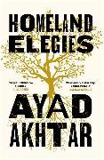 Cover-Bild zu Akhtar, Ayad: Homeland Elegies