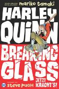 Cover-Bild zu Tamaki, Mariko: Harley Quinn: Breaking Glass - Jetzt kracht's!