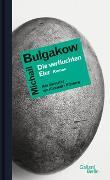 Cover-Bild zu Bulgakow, Michail: Die verfluchten Eier