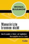 Cover-Bild zu Bulgakow, Michail: Manuskripte brennen nicht (eBook)