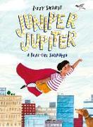 Cover-Bild zu Stewart, Lizzy: Juniper Jupiter: A Real-Life Superhero