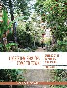 Cover-Bild zu Grant, Gary: Ecosystem Services Come To Town (eBook)