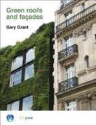 Cover-Bild zu Grant, Gary: Green Roofs and Facades