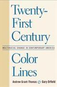 Cover-Bild zu Grant-Thomas, Andrew (Hrsg.): Twenty-First Century Color Lines: Multiracial Change in Contemporary America