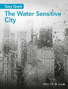 Cover-Bild zu Grant, Gary: The Water Sensitive City