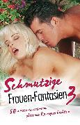 Cover-Bild zu Grant, Gary: Schmutzige Frauen-Fantasien 3 (eBook)