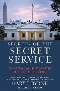 Cover-Bild zu Byrne, Gary J.: Secrets of the Secret Service
