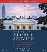 Cover-Bild zu Byrne, Gary J.: Secrets of the Secret Service: The History and Uncertain Future of the U.S. Secret Service
