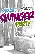 Cover-Bild zu Grant, Gary: Private Swinger-Party (eBook)