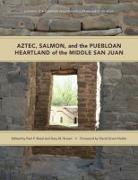 Cover-Bild zu Noble, David Grant (Solist): Aztec, Salmon, and the Puebloan Heartland of the Middle San Juan