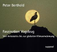 Cover-Bild zu Berthold, Peter: Faszination Vogelzug (Audio Download)