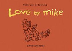 Cover-Bild zu Audenhove, Mike van: Love by Mike