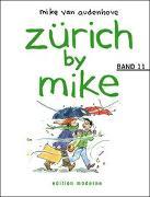 Cover-Bild zu Audenhove, Mike van: Bd. 11: Zürich by Mike / Zürich by Mike 11 - Zürich by Mike