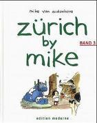 Cover-Bild zu Audenhove, Mike van: Bd. 3: Zürich by Mike 3 - Zürich by Mike