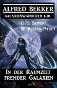Cover-Bild zu Bekker, Alfred: In der Raumzeit fremder Galaxien: 1572 Seiten SF Roman-Paket Galaxienwanderer 1-10 (CP Exklusiv Edition) (eBook)