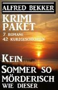 Cover-Bild zu Bekker, Alfred: Krimi-Paket: Kein Sommer so mörderisch wie dieser: 7 Romane, 42 Kurzgeschichten (Alfred Bekker Thriller Edition) (eBook)