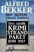 Cover-Bild zu Bekker, Alfred: Das große Krimi Strand-Paket Juni 2017 (Alfred Bekker XXL Thriller Paket) (eBook)