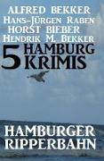 Cover-Bild zu Bekker, Alfred: 5 Hamburg Krimis: Hamburger Ripperbahn (Alfred Bekker's Krimi Stunde) (eBook)