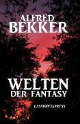 Cover-Bild zu Bekker, Alfred: Welten der Fantasy (eBook)