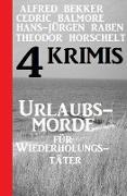 Cover-Bild zu Bekker, Alfred: Urlaubsmorde für Wiederholungstäter: 4 Krimis (Alfred Bekker präsentiert) (eBook)