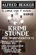 Cover-Bild zu Bekker, Alfred: 5 lange und 7 kurze Krimis - Krimistunde für Mordverrückte (eBook)