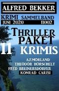 Cover-Bild zu Bekker, Alfred: Thriller-Paket 11 Krimis Juni 2020 Sammelband 11002 (Alfred Bekker präsentiert) (eBook)