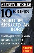 Cover-Bild zu Bekker, Alfred: Mord im Akkord an Bord: 10 Krimis (eBook)
