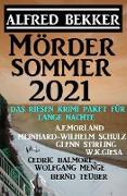Cover-Bild zu Bekker, Alfred: Mördersommer 2021 - Das Riesen Krimi-Paket für lange lange Nächte (eBook)
