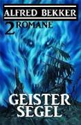Cover-Bild zu Bekker, Alfred: Geistersegel: 2 Romane (eBook)