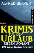 Cover-Bild zu Bekker, Alfred: Krimis für den Urlaub (eBook)