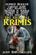 Cover-Bild zu Bekker, Alfred: Eine Kiste voll Krimis: Acht Top Thriller (eBook)