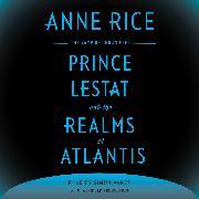 Cover-Bild zu Rice, Anne: Prince Lestat and the Realms of Atlantis