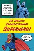 Cover-Bild zu Wandtke, Terrence R (Hrsg.): Amazing Transforming Superhero!