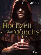 Cover-Bild zu Meyer, Conrad Ferdinand: Die Hochzeit des Mönchs (eBook)