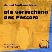Cover-Bild zu Meyer, Conrad Ferdinand: Die Versuchung des Pescara (Ungekürzt) (Audio Download)