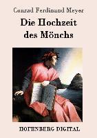 Cover-Bild zu Conrad Ferdinand Meyer: Die Hochzeit des Mönchs (eBook)
