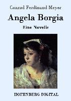 Cover-Bild zu Conrad Ferdinand Meyer: Angela Borgia (eBook)