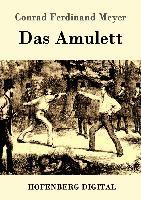 Cover-Bild zu Meyer, Conrad Ferdinand: Das Amulett (eBook)