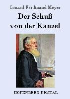 Cover-Bild zu Meyer, Conrad Ferdinand: Der Schuß von der Kanzel (eBook)
