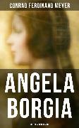 Cover-Bild zu Meyer, Conrad Ferdinand: Angela Borgia: Historischer Roman (eBook)