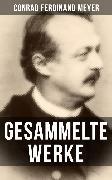 Cover-Bild zu Meyer, Conrad Ferdinand: Gesammelte Werke von Conrad Ferdinand Meyer (eBook)